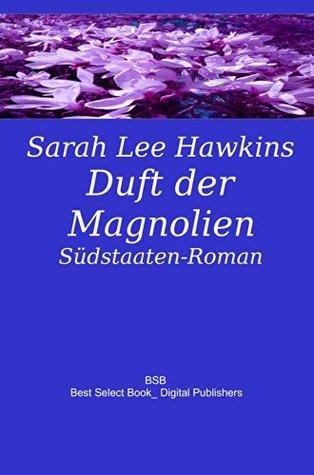 Magnolien im Sturm: Südstaaten-Roman  by  BestSelectBook_Digital Publishers