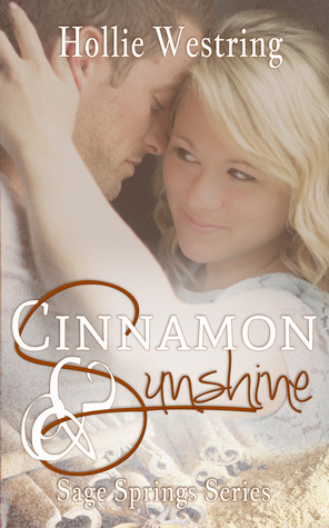 Cinnamon and Sunshine (Sage Springs #3)  by  Hollie Westring