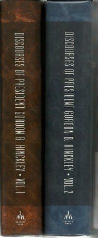 Discourses of President Gordon B. Hinckley Vol. 1 & 2 (Vol. 1 (1995-1999) and Vol. 2 (2000-2004)) Gordon B. Hinckley