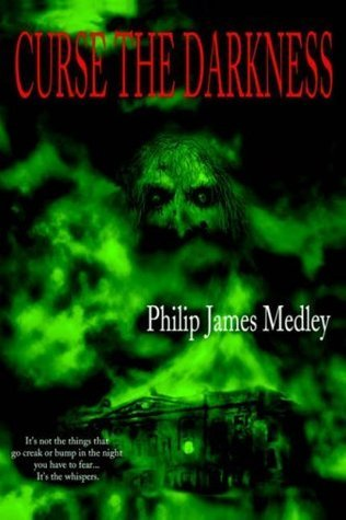 Curse the Darkness  by  Philip J. Medley