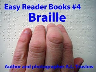 Braille (Easy Reader Books)  by  A.L. Truslow