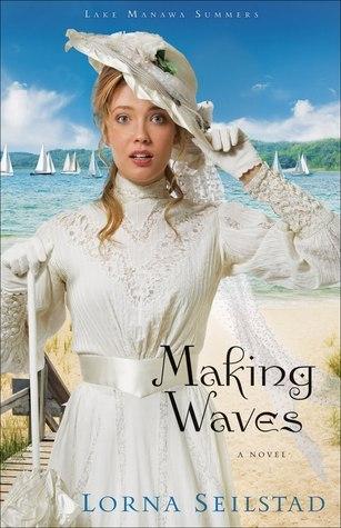 Making Waves (Lake Manawa Summers, #1)  by  Lorna Seilstad