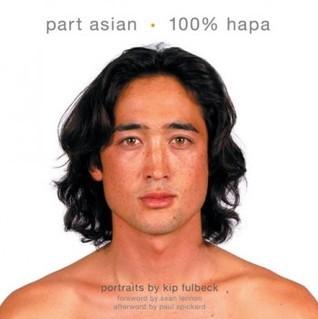 Part Asian 100% Hapa  by  Kip Fulbeck