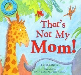 Thats Not My Mom  by  Peter Bently