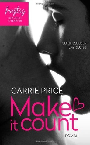 Make it count - Gefühlsbeben Carrie Price