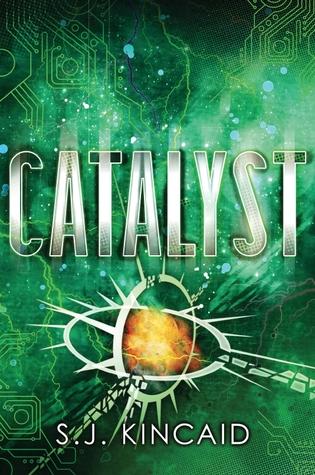 Catalyst (Insignia, #3)  by  S.J. Kincaid