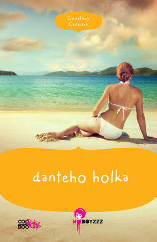 Danteho holka (The Paradise Diaries, #1)  by  Courtney Cole