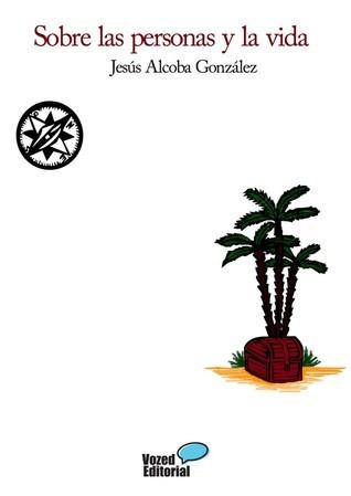 Sobre las personas y la vida  by  Jesús Alcoba González