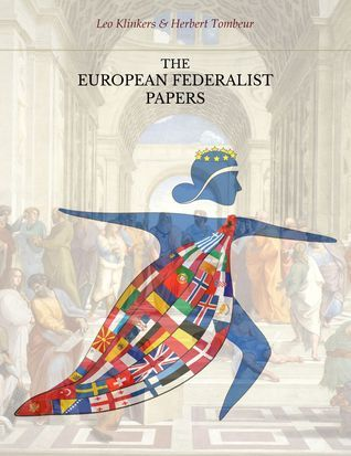 The European Federalist Papers Leo Klinkers