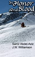 In Honor and Blood  by  Samir Abdel-Aziz