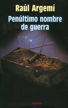 Penúltimo nombre de guerra Raúl Argemí