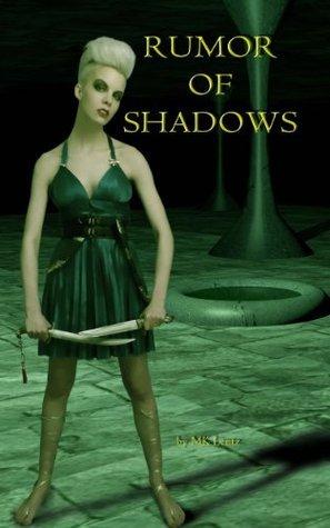 Rumor of Shadows  by  MK Lentz