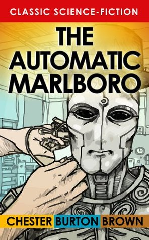 The Automatic Marlboro  by  Chester Burton Brown