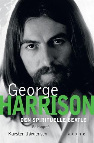 George Harrison - Den spirituelle beatle  by  Karsten Jørgensen