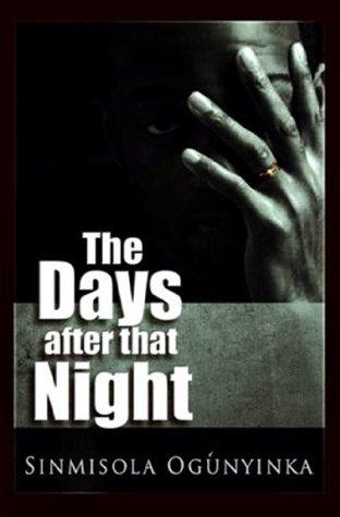 The Days After That Night Sinmisola Ogunyinka