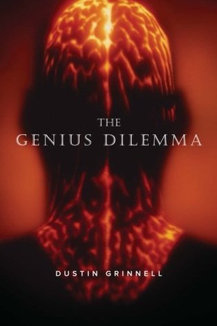The Genius Dilemma Dustin Grinnell