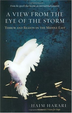 A View from the Eye of the Storm: Terror and Reason in the Middle East  by  Haim Harari