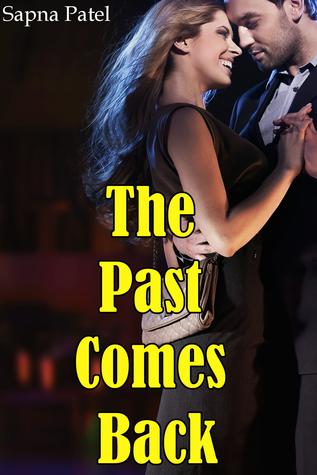 The Past Comes Back Sapna Patel