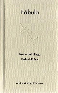 Fábula  by  Benito del Pliego