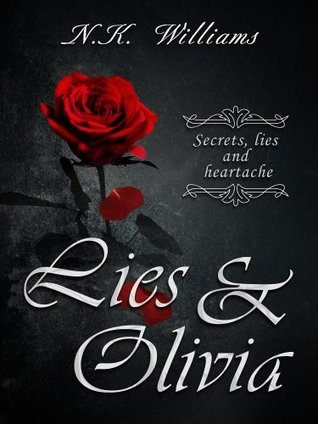 Lies and Olivia (Lies and Olivia, #1)  by  N.K. Williams