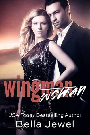 Wingman [Woman]  by  Bella Jewel