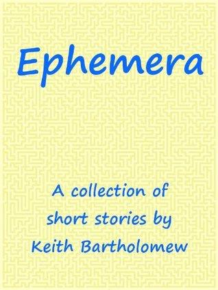 Ephemera Keith Bartholomew