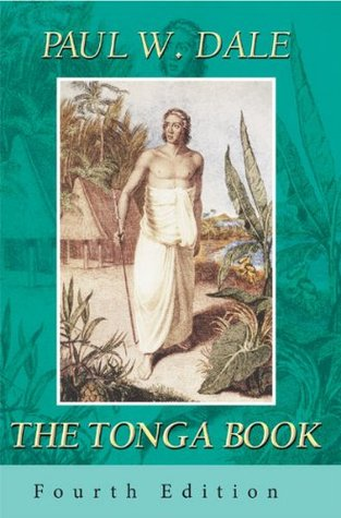 The Tonga Book - February 1805 - June 1811  by  Paul W. Dale