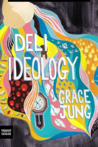 Deli Ideology: A Novel  by  Grace Jung