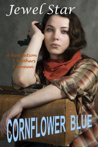 Cornflower Blue: A Revolution, 5 Brothers, 1 Woman Jewel Star