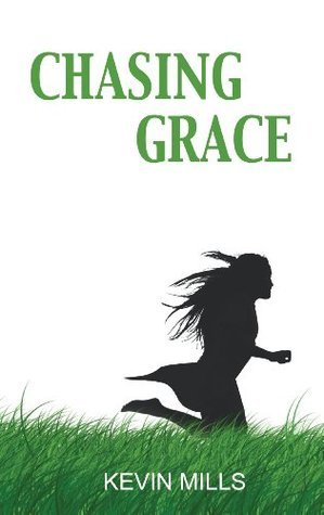 Chasing Grace  by  Kevin Mills