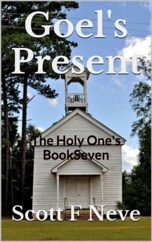Goels Present (The Holy Ones Book 7)  by  Scott F. Neve