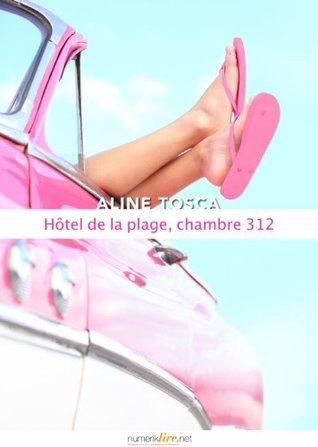 Hôtel de la plage, chambre 312  by  Numeriklivres