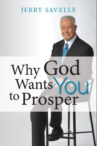 Why God Wants You to Prosper  by  Jerry Savelle