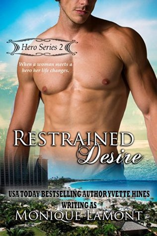 Restrained Desire (Hero Series Book 2) Monique Lamont