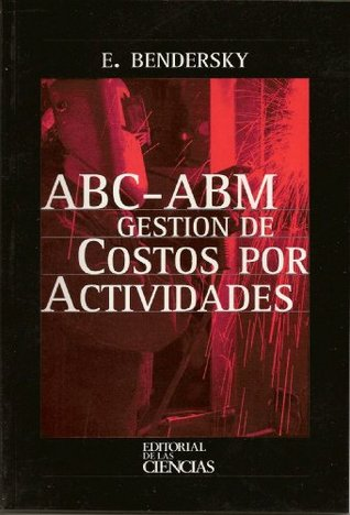 ABC ABM Gestón de Costos por Actividades Eduardo BENDERSKY