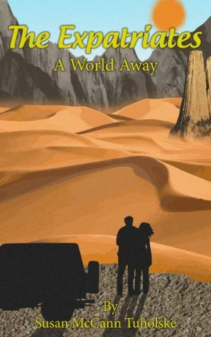 The Expatriates: : A World Away  by  Susan McCann Tuholske
