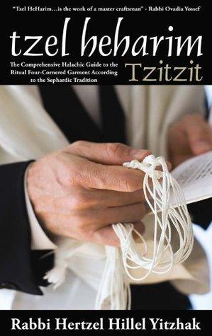 Tzitzit (Tzel Herharim Series) Hertzel Hillel Yitshak