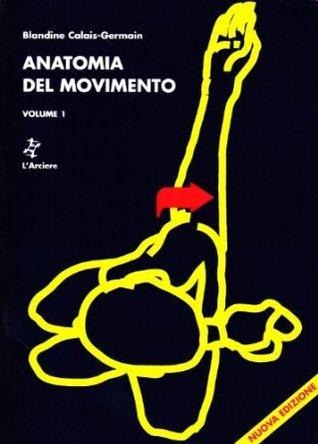 Anatomia del movimento  by  Blandine Calais-Germain
