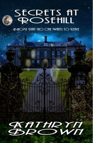 Secrets at Rosehill  by  Kathryn  Brown