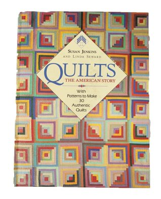 Quilts: The American Story - with Patterns to Create 30 Authentic Quilts Susan Jenkins