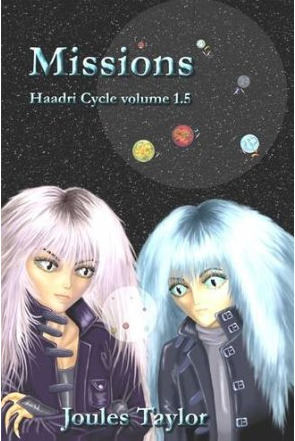 Missions, Volume 1.5 of The Haadri Cycle Joules Taylor