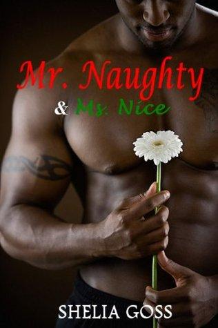 Mr Naughty & Ms Nice Shelia Goss