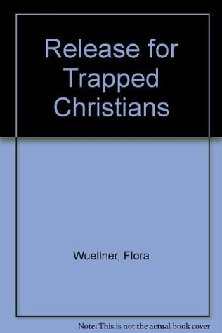 Release for Trapped Christians Flora Slosson Wuellner