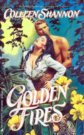 Golden Fires  by  Colleen Shannon