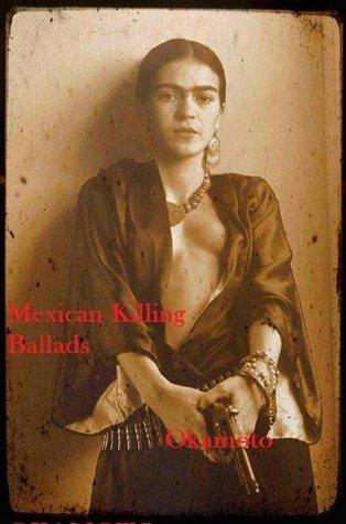 MEXICAN KILLING BALLADS Okamoto