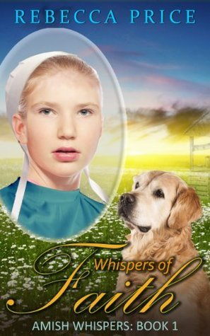 Whispers of Faith (Beiler Sisters #1)  by  Rebecca Price