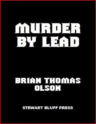 Murder Lead by Brian Thomas Olson