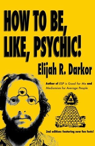 How to Be, Like, Psychic! Elijah Darkor