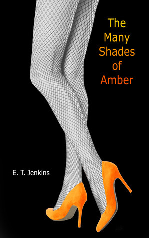 The Many Shades of Amber  by  E.T. Jenkins