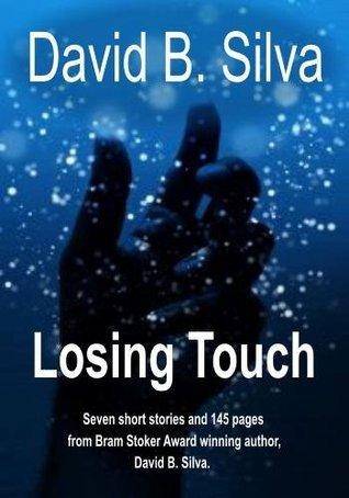 Losing Touch  by  David B. Silva